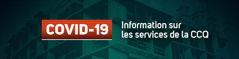 Informations sur les services de la CCQ